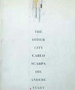 The Other City Carlo Scarpa